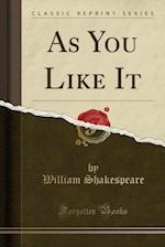 As You Like It (Classic Reprint)