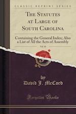 The Statutes at Large of South Carolina, Vol. 10