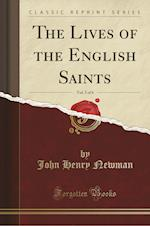 The Lives of the English Saints, Vol. 3 of 6 (Classic Reprint)