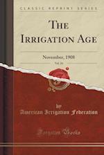 The Irrigation Age, Vol. 24 af American Irrigation Federation