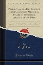 Preparation of a Dry Product from Condensed Menhaden Solubles; Statistical Analysis of the Data