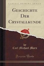 Geschichte Der Crystallkunde (Classic Reprint)