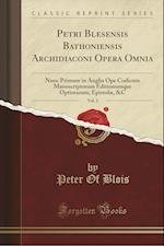 Petri Blesensis Bathoniensis Archidiaconi Opera Omnia, Vol. 2