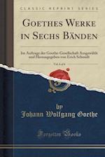 Goethes Werke in Sechs Banden, Vol. 6 of 6