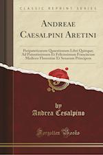 Andreae Caesalpini Aretini