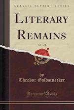Literary Remains, Vol. 1 of 2 (Classic Reprint)