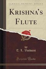 Krishna's Flute (Classic Reprint)