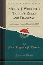 Mrs. A. J. Wuerfel's Tailor's Rules and Diagrams