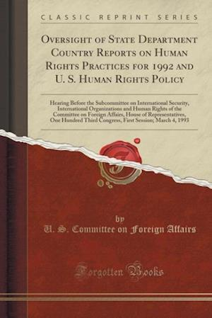 Oversight of State Department Country Reports on Human Rights Practices for 1992 and U. S. Human Rights Policy af U. S. Committee on Foreign Affairs