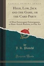 High, Low, Jack and the Game, or the Card Party