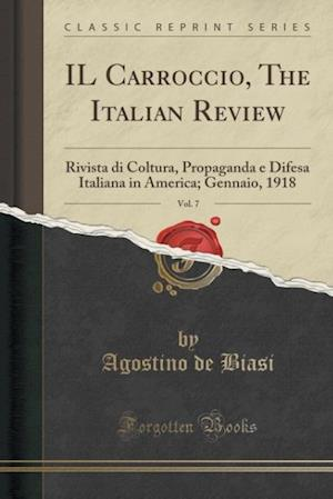 Il Carroccio, the Italian Review, Vol. 7 af Agostino De Biasi