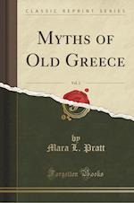 Myths of Old Greece, Vol. 2 (Classic Reprint)