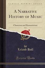 A Narrative History of Music, Vol. 2