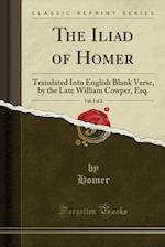 The Iliad of Homer, Vol. 1 of 2