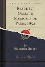 Revue Et Gazette Musicale de Paris, 1852 (Classic Reprint)