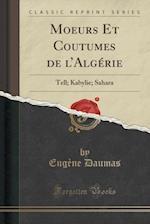 Moeurs Et Coutumes de L'Algerie