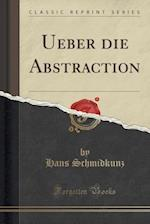 Ueber Die Abstraction (Classic Reprint)