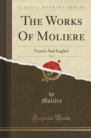 The Works of Moliere, Vol. 9 af Moliere Moliere