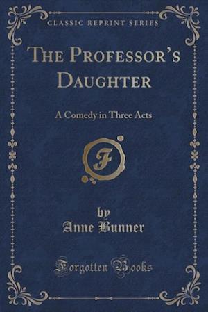 The Professor's Daughter af Anne Bunner