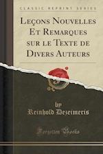 Lecons Nouvelles Et Remarques Sur Le Texte de Divers Auteurs (Classic Reprint)