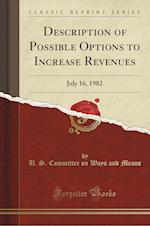 Description of Possible Options to Increase Revenues af U. S. Committee on Ways and Means