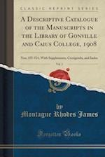 A   Descriptive Catalogue of the Manuscripts in the Library of Gonville and Caius College, 1908, Vol. 2