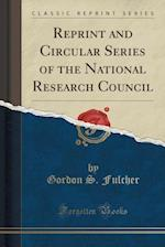 Reprint and Circular Series of the National Research Council (Classic Reprint)