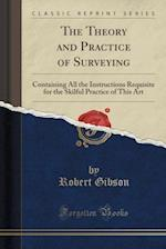 The Theory and Practice of Surveying