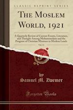 The Moslem World, 1921, Vol. 11