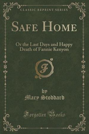 Safe Home af Mary Stoddard