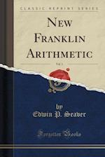 New Franklin Arithmetic, Vol. 1 (Classic Reprint)