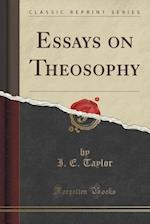 Essays on Theosophy (Classic Reprint)