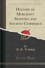 History of Merchant Shipping and Ancient Commerce, Vol. 1 of 4 (Classic Reprint)