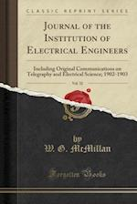 Journal of the Institution of Electrical Engineers, Vol. 32 af W. G. McMillan