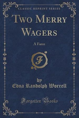 Two Merry Wagers af Edna Randolph Worrell