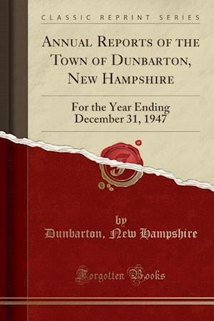 Bog, paperback Annual Reports of the Town of Dunbarton, New Hampshire af Dunbarton New Hampshire