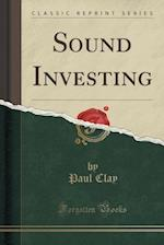 Sound Investing (Classic Reprint)