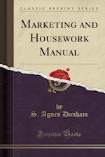 Marketing and Housework Manual (Classic Reprint)