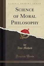 Science of Moral Philosophy (Classic Reprint)