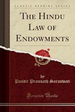 The Hindu Law of Endowments (Classic Reprint)