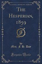 The Hesperian, 1859, Vol. 2 (Classic Reprint) af Mrs F. H. Day