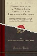 Constitution of the M. W. Grand Lodge F. and A. M. of the Jurisdiction of California