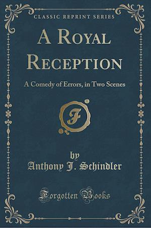 A Royal Reception af Anthony J. Schindler