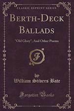Berth-Deck Ballads af William Stivers Bate
