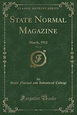State Normal Magazine, Vol. 16 af State Normal and Industrial College