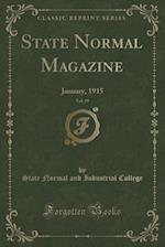 State Normal Magazine, Vol. 19 af State Normal and Industrial College