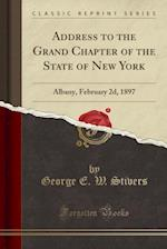 Address to the Grand Chapter of the State of New York