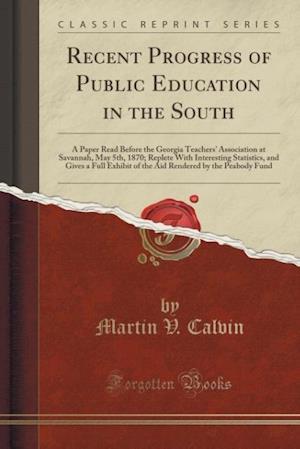 Recent Progress of Public Education in the South af Martin V. Calvin