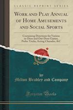 Work and Play Annual of Home Amusements and Social Sports