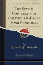 The Spatial Complexity of Oblivious K-Probe Hash Functions (Classic Reprint)